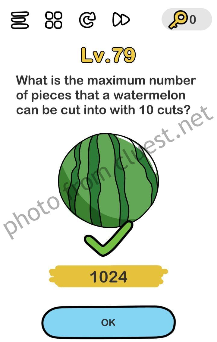 Brain Out Level 79 What Is The Maximum Number Of Pieces That A Watermelon Can Be Cut Into With 10 Cuts Answers And Solutions Cluest