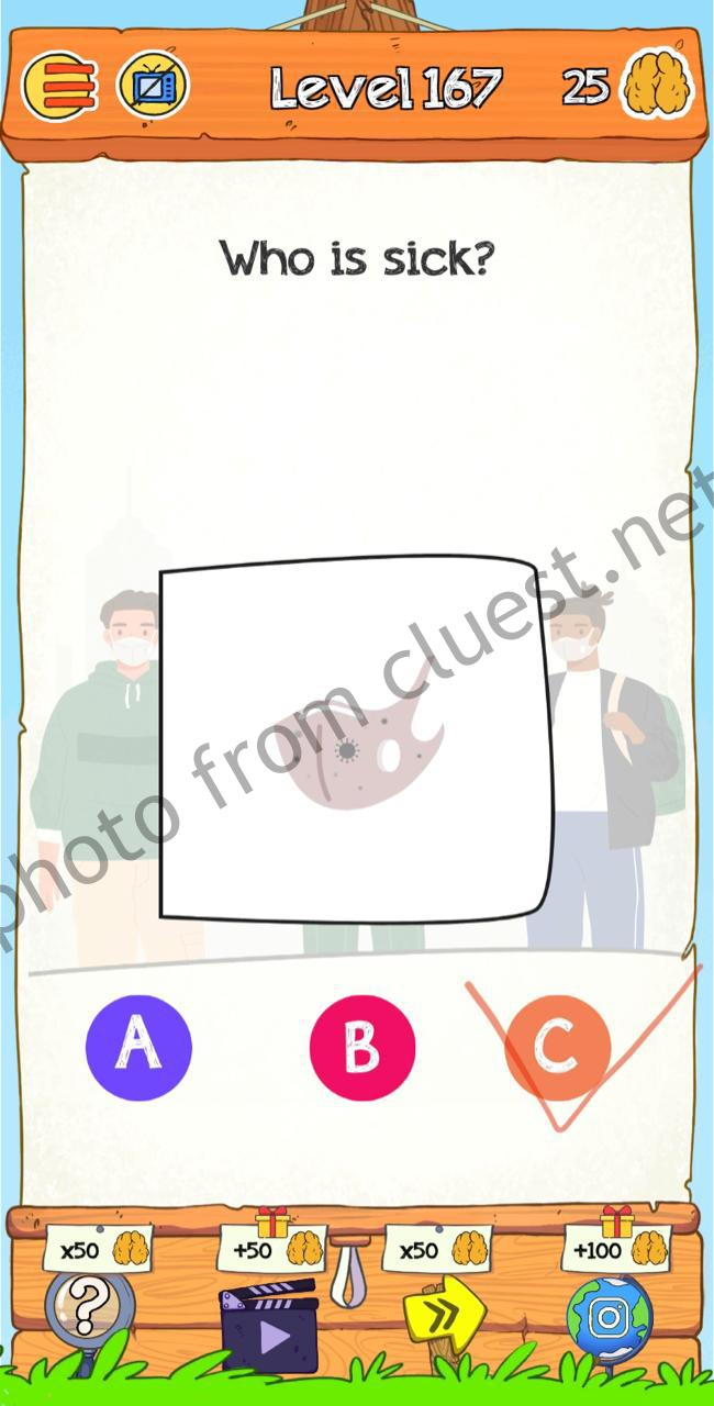 Braindom 2 Level 167 Who Is Sick Answers And Solutions Cluest